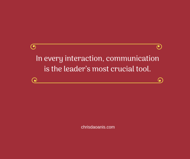 In every interaction, communication is the leader's most crucial tool..png